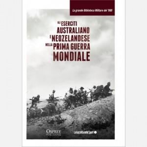 La grande Biblioteca Militare del 900 Gli eserciti australiano e neozelandese nella Prima guerra mondiale