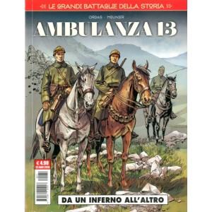 Grandi Battaglie Della Storia - N° 11 - Ambulanza 13/Da Un Inferno All'Altro - Cosmo Serie Rossa Cosmo Editoriale