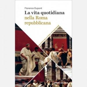 Biblioteca della storia - Vite quotidiane La vita quotidiana nella Roma repubblicana
