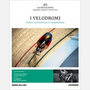 La Bicicletta I velodromi - Storia, architettura e competizioni