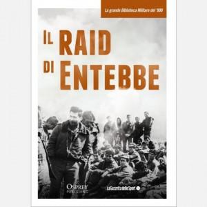 La grande Biblioteca Militare del 900 Il raid di Entebbe