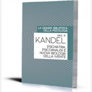 La grande biblioteca della psicologia (ed. 2018) Psichiatria, Psicoanalisi e nuova Biologia della mente di Eric R. Kandel