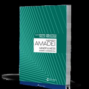 La grande biblioteca della psicologia (ed. 2018) Mindfulness essere consapevoli di Gherardo Amedei