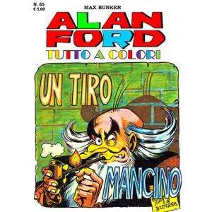 Alan Ford Tutto A Colori - N° 65 - Un Tiro Mancino - 1000 Volte Meglio Publishing