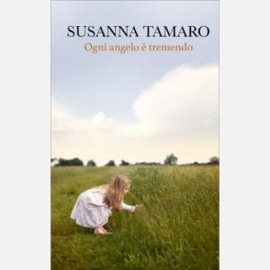 OGGI - I libri di Susanna Tamaro Ogni angelo è tremento