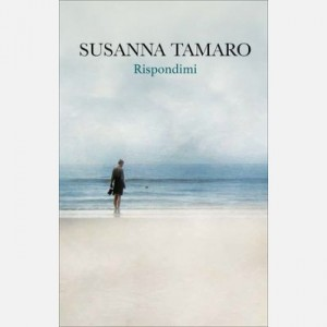 OGGI - I libri di Susanna Tamaro Rispondimi