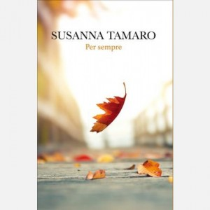 OGGI - I libri di Susanna Tamaro Per sempre