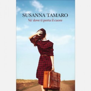 OGGI - I libri di Susanna Tamaro Và dove ti porta il cuore