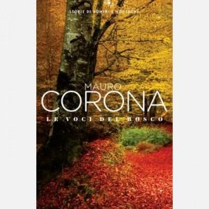 Mauro Corona - Storie di uomini e montagne Le voci del bosco