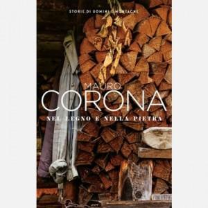 Mauro Corona - Storie di uomini e montagne Nel legno e nella pietra