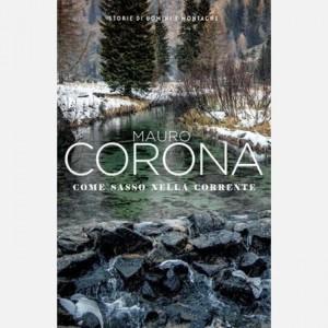 Mauro Corona - Storie di uomini e montagne Come sasso nella corrente