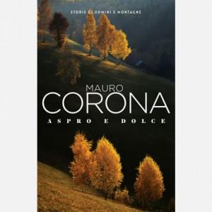 Mauro Corona - Storie di uomini e montagne Aspro e dolce