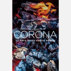Mauro Corona - Storie di uomini e montagne La voce degli uomini freddi