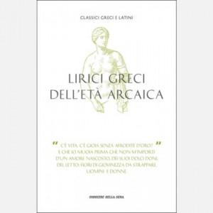 Classici greci e latini Lirici greci dell'età arcaica