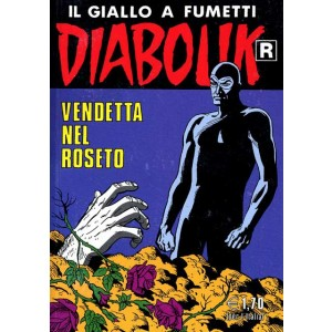 Diabolik Ristampa - N° 517 - Vendetta Nel Roseto -
