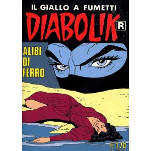 Diabolik Ristampa - N° 522 - Alibi Di Ferro -