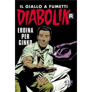 Diabolik Ristampa  - N° 587 - Eroina Per Ginko -