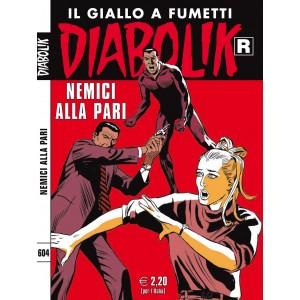 Diabolik Ristampa  - N° 604 - Nemici Alla Pari -