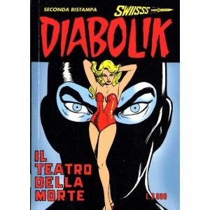 Diabolik Swiisss  - N° 57 - Il Teatro Della Morte -