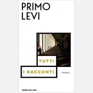 Le opere di Primo Levi Tutti i racconti vol. II