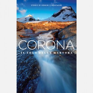 Mauro Corona - Storie di uomini e montagne Il volo della martora