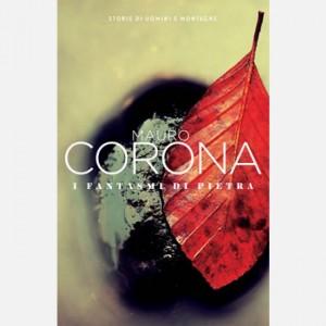 Mauro Corona - Storie di uomini e montagne I fantasmi di pietra
