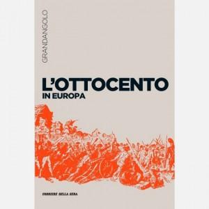 Grandangolo Storia L' ottocento in Europa