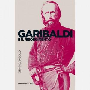 Grandangolo Storia Garibaldi e il Risorgimento