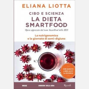 Cibo e scienza - La dieta Smart Food di Eliana Liotta La nutrigenomica e le giornate di semi-digiuno