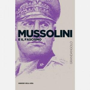 Grandangolo Storia Mussolini e il Fascismo
