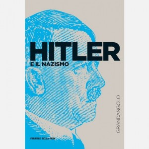 Grandangolo Storia Hitler e il Nazismo