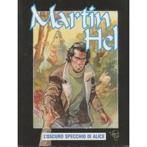 Martin Hel Anno 08 - N° 5 - Oscuro Specchio Di Alice - Editoriale Aurea