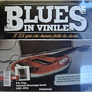 Blues in Vinile BB King, Indianola Mississippi Seeds