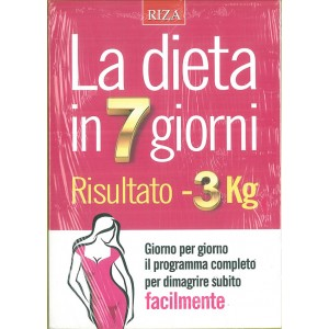La Dieta In 7 Giorni: risultato -3KG - Edizione RIZA
