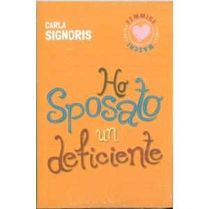 Ho Sposato Un Deficiente  di Carla Signoris