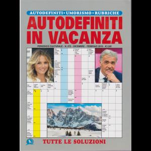 Autodefiniti In Vacanza - n. 272 - dicembre - febbraio 2019 -