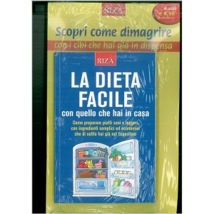 """La Dieta Facile """"Con quello che hai in casa"""" - Edizioni RIZA"""