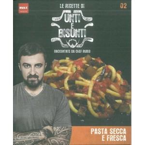 le Ricette Unti E Bisunti vol. 02- Pasta secca e fresca - Chef Rubio