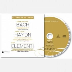 La Grande Classica Johann Sebastian Bach, Franz Joseph Haydn, Muzio Clementi