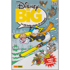 Disney Big - n. 129 - mensile - 20 dicembre 2018 - 500 pagine tutto fumetto!
