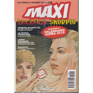 Lanciostory  Skorpio maxi - n. 42 - mensile - 27 dicembre 2018 - contiene il calendario Aurea 2019