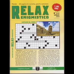 Relax - Enigmistico - n. 512 - gennaio 2019 - mensile - 84 pagine di cruciverba, giochi e umorismo