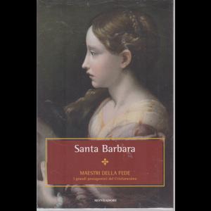 Maestri Della Fede - Santa Barbara- n. 20 - settimanale - 1/1/2019