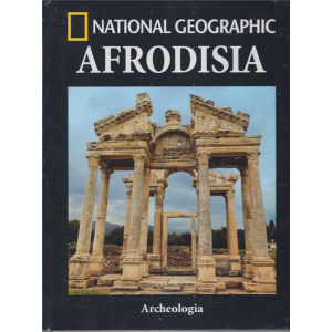 National Geographic - Afrodisia - Archeologia - n. 43 - settimanale - 4/1/2019 -