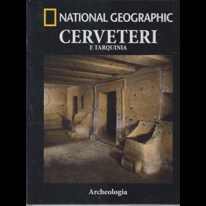 National Geographic - Cerveteri e Tarquinia - Archeologia - n. 54 - quindicinale - 8/1/2019