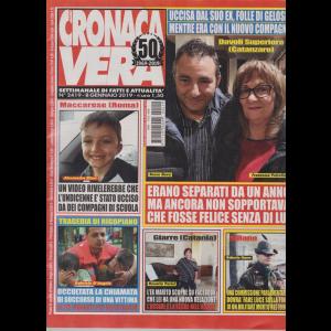 N.Cronaca Vera - n. 2419 - 8 gennaio 2019 - settimanale di fatti e attualità