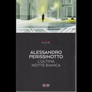 Passione Noir - Perissinotto-L'ultima notte bianca - n. 30 - 7/1/2019 - settimanale