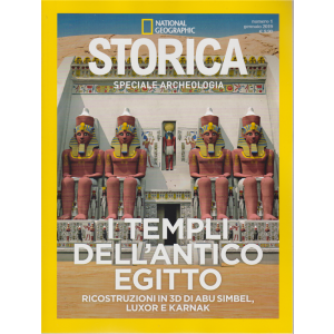 National Geographic - Storica - Speciale archeologia - I templi dell'antico Egitto - n. 1 - gennaio 2019 - bimestrale