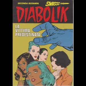 Diabolik Swiisss - Ii Ristampa - Diabolik - La vittima predestinata - n. 296 - 20/1/2019 -