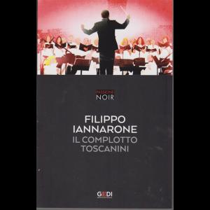 Passione Noir - Filippo Iannarone - Il complotto Toscanini - n. 32 - 21/1/2019 - settimanale
